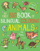 My First Big Book of Bilingual Coloring Animals Book