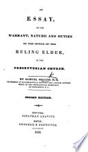 An Essay On The Warrant Nature And Duties Of The Ruling Elder In The Presbyterian Church Second Edition