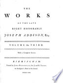 The Works Of Late Right Honorable Joseph Addison Esq With A Complete Index