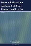 Issues in Pediatric and Adolescent Medicine Research and Practice: ...