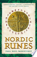 Nordic Runes  : Understanding, Casting, and Interpreting the Ancient Viking Oracle