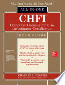 CHFI Computer Hacking Forensic Investigator Certification All in One Exam Guide