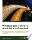 Windows Server 2012 R2 Administrator Cookbook Book