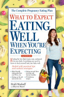 What to Expect  Eating Well When You re Expecting  2nd Edition Book