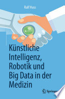 Künstliche Intelligenz, Robotik und Big Data in der Medizin