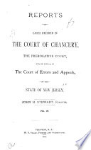 Reports of Cases Decided in the Court of Chancery, the Prerogative Court, And, on Appeal, in the Court of Errors and Appeals of the State of New Jersey