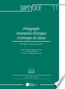 Orthographe : innovations théoriques et pratiques de classes