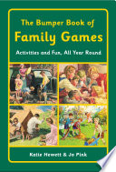 The Bumper Book of Family Games  : Activities and Fun, All Year Round