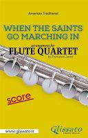 When The Saints Go Marching In   Flute Quartet   Score