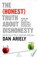 The  Honest  Truth About Dishonesty  How We Lie to Everyone     Especially Ourselves