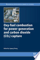 Oxy-Fuel Combustion for Power Generation and Carbon Dioxide (CO2) Capture