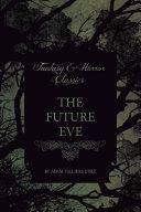 The Future Eve (Fantasy and Horror Classics)