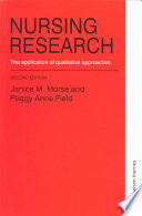 """""""Nursing Research: The Application of Qualitative Approaches"""" by Janice M. Morse, Peggy Anne Field"""