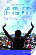 Encyclopedia of Contemporary Christian Music  Pop  Rock  and Worship