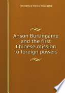 Anson Burlingame And The First Chinese Mission To Foreign Powers
