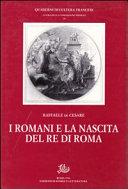 I Romani e la nascita del Re di Roma