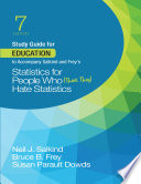 Study Guide for Education to Accompany Salkind and Frey s Statistics for People Who  Think They  Hate Statistics Book