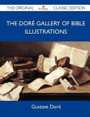 The Dor   Gallery of Bible Illustrations   the Original Classic Edition