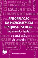 Apropriação da webgrafia em pesquisa escolar: letramento digital e construção de autoria