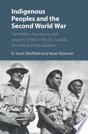 Indigenous peoples and the Second World War : the politics, experiences and legacies of war in the U