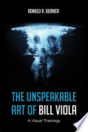 The Unspeakable Art of Bill Viola Book