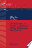 Advanced Topics in Control and Estimation of State Multiplicative Noisy Systems Book