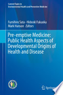 Pre-emptive Medicine: Public Health Aspects of Developmental Origins of Health and Disease
