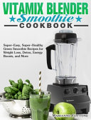 Vitamix Blender Smoothie Cookbook Book