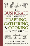 The Bushcraft Field Guide to Trapping, Gathering, and Cooking in the Wild Pdf/ePub eBook