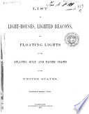 List of Light Houses  Lighted Beacons and Floating Lights of the Atlantic  Gulf and Pacific Coasts of the United States  Corrected to January 1   1871