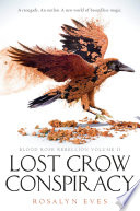 Lost Crow Conspiracy  Blood Rose Rebellion  Book 2  Book PDF