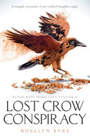 Lost Crow Conspiracy  Blood Rose Rebellion  Book 2