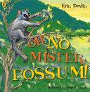 Oh  No Mister Possum