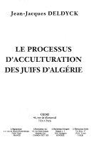 LE PROCESSUS D'ACCULTURATION DES JUIFS D'ALGÉRIE