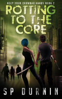 Rotting to the Core (Keep Your Crowbar Handy Book 2) Book