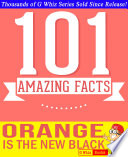 Orange Is The New Black 101 Amazing Facts You Didn T Know Book