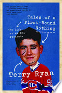 """""""Tales of a First-Round Nothing: My Life as an NHL Footnote"""" by Terry Ryan, Arron Asham, Jim Cuddy"""