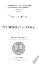 The Culture of the Mulberry Silkworm