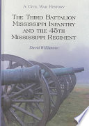 The Third Battalion Mississippi Infantry And The 45th Mississippi Regiment