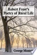 Robert Frost  s Poetry of Rural Life Book