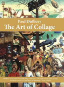 Paul Dufficey the Art of Collage