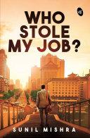 Who Stole My Job? [Pdf/ePub] eBook
