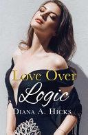 Love Over Logic