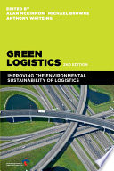 """Green Logistics: Improving the Environmental Sustainability of Logistics"" by Alan McKinnon, Michael Browne, Anthony Whiteing"