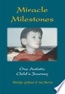 Miracle Milestones  One Autistic Child s Journey