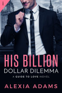 His Billion-Dollar Dilemma