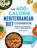 The 400 Calorie Mediterranean Diet Cookbook