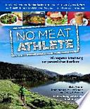 No Meat Athlete  : mit veganer Ernährung zur persönlichen Bestform