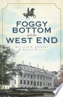 Foggy Bottom and the West End in Vintage Images