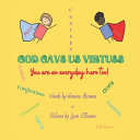 God Gave Us Virtues  You are an Everyday Hero Too